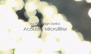 The FloDesign Sonics Acoustic Microfilter